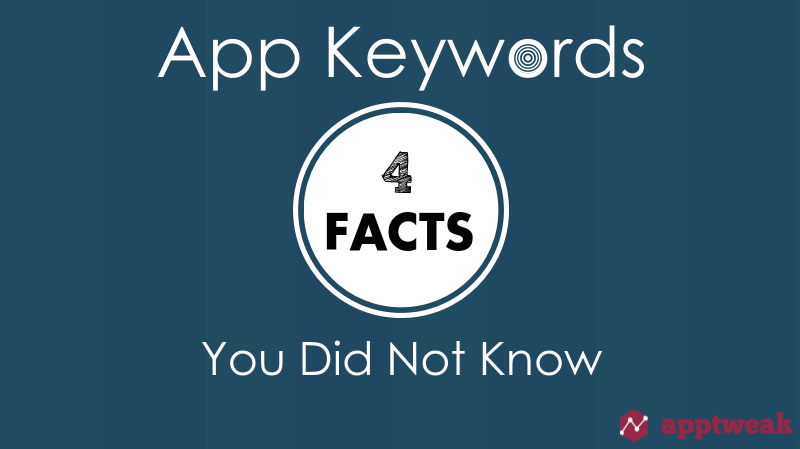 App Keywords: 4 Facts You Did Not Know