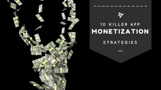 10 Killer Mobile App Monetization Strategies That Actually Work