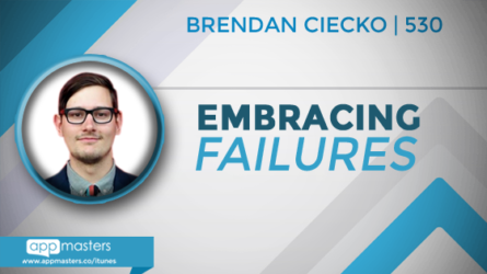 530: Embracing Focus, Feedback, and Failure with Brendan Ciecko