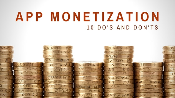 10 Do's and Don'ts of App Monetization