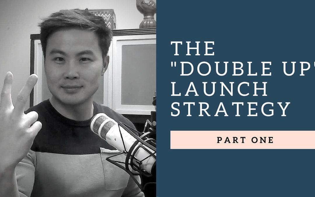 "The ""double up"" launch strategy (part 1)"