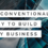 The Unconventional Way to Build ANY Business
